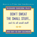 Don t Sweat the Small Stuff 2013 Day to Day Calendar