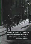 The Latin American Casebook: Courts, Constitutions and Rights