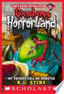 My Friends Call Me Monster  Goosebumps Horrorland  7  Book