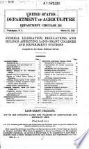Federal Legislation  Regulations  and Rulings Affecting Land grant Colleges and Experiment Stations