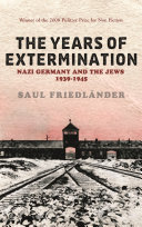 Nazi Germany And the Jews  The Years Of Extermination