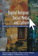 Digital Religion  Social Media  and Culture