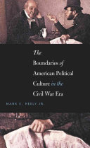 The Boundaries Of American Political Culture In The Civil War Era