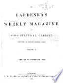 The Gardener s Weekly Magazine  and Floricultural Cabinet Book