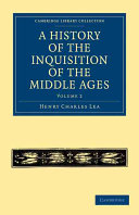 A History of the Inquisition of the Middle Ages: