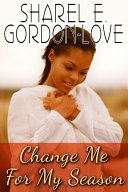 Change Me for My Season  Peace In The Storm Publishing Presents