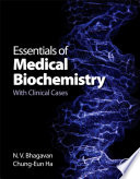 """Essentials of Medical Biochemistry: With Clinical Cases"" by N. V. Bhagavan, Chung-Eun Ha"