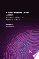 China s Workers Under Assault  Exploitation and Abuse in a Globalizing Economy
