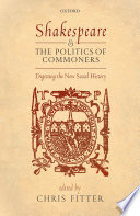 Shakespeare And The Politics Of Commoners