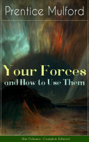 Your Forces and How to Use Them (Six Volumes - Complete Edition)