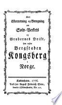 Kort efterretning og beregning om Sølv-Verkets og Grubernes Drift, som ogsaa Bergstaden Kongsberg i Norge
