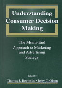understanding consumer decision making the means end approach to
