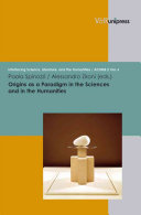 Origins as a Paradigm in the Sciences and in the Humanities