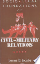 Socio Legal Foundations Of Civil Military Relations