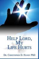 Help Lord, My Life Hurts