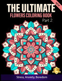 The Ultimate Flower Coloring Book