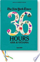 The New York Times 36 Hours  : Asia & Oceania