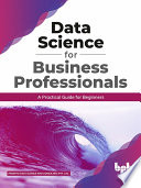 Data Science for Business Professionals Book PDF