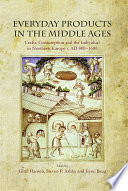 Everyday Products in the Middle Ages  : Crafts, Consumption and the individual in Northern Europe c. AD 800-1600