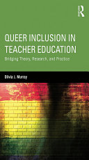 Queer Inclusion in Teacher Education: Bridging Theory, Research, and ...
