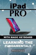 iPad Pro with magic keyboard: Learning the Fundamentals [Pdf/ePub] eBook
