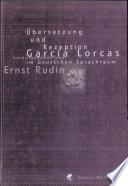 Übersetzung und Rezeption García Lorcas im deutschen Sprachraum