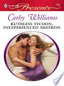 Ruthless Tycoon, Inexperienced Mistress