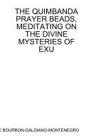 THE QUIMBANDA PRAYER BEADS  MEDITATING ON THE DIVINE MYSTERIES OF EXU
