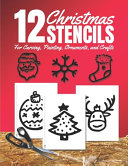 Christmas Stencils for Carving  Painting  Ornaments  and Crafts
