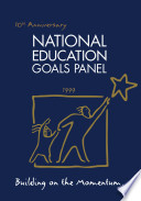 NATIONAL EDUCATION GOALS PANEL 10th Anniversary Building on the Momentum    1999