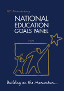 NATIONAL EDUCATION GOALS PANEL 10th Anniversary Building on the Momentum... 1999