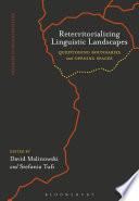 Reterritorializing Linguistic Landscapes