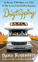 Dogtripping : 25 rescues, 11 volunteers, and 3 RVs on our canine cross-country adventure