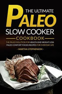 The Ultimate Paleo Slow Cooker Cookbook Book