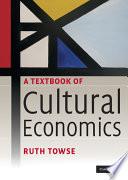 A Textbook of Cultural Economics