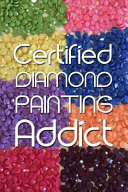 Certified Diamond Painting Addict   expanded Version  Notebook to Track DP Art Projects