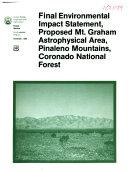 Final Environmental Impact Statement  Proposed Mt  Graham Astrophysical Area  Pinaleno Mountains  Graham County  Arizona  Coronado National Forest