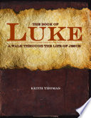 The Book of Luke  A Walk Through the Life of Jesus Book