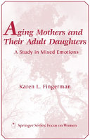 Aging Mothers and Their Adult Daughters: A Study in Mixed ...