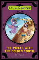 Echo and the Bat Pack: The Pirate with the Golden Tooth