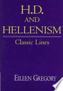 """H. D. and Hellenism: Classic Lines"" by Eileen Gregory, Albert Gelpi, Associate Professor of English Ross Posnock, Ross Posnock"