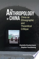 Anthropology Of China  The  China As Ethnographic And Theoretical Critique