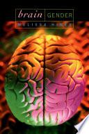 """Brain Gender"" by Melissa Hines"
