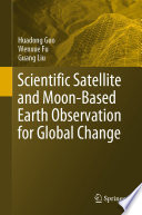 Scientific Satellite and Moon Based Earth Observation for Global Change