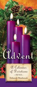 Advent: A Calendar of Devotions 2013