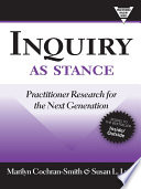 Inquiry as Stance, Practitioner Research for the Next Generation by Marilyn Cochran-Smith,Susan L. Lytle PDF