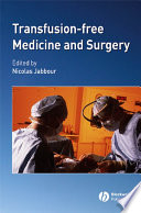 Transfusion-Free Medicine and Surgery