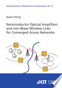 Semiconductor Optical Amplifiers And Mm Wave Wireless Links For Converged Access Networks Book PDF