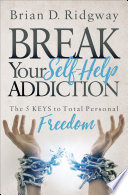 Break Your Self Help Addiction Book