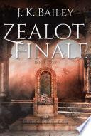 Zealot Finale